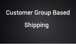 Shipping method based on Customer group